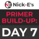 BWF Primer Build-Up: Day 7