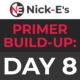 BWF Primer Build-Up: Day 8