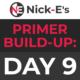 BWF Primer Build-up: Day 9